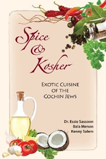 Spice & Kosher: Exotic Cuisine of the Cochin Jews