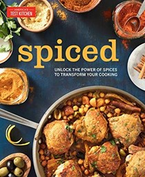Spiced: Unlock the Power of Spices to Transform Your Cooking