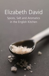 Spices, Salt and Aromatics in the English Kitchen
