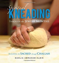 Spiritual Kneading Through the Jewish Months: Building the Sacred Through Challah