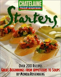 Starters: Great Beginnings from Appetizers to Soups