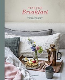 Stay for Breakfast!: Recipes for Every Occasion