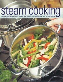 Steam Cooking: 100 Delicious and Healthy Food Receipes for All Steamers