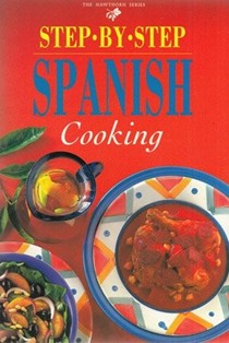 Step-By-Step Spanish Cooking