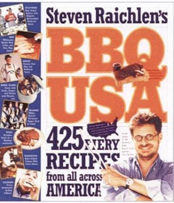 Steven Raichlen's BBQ USA: 425 Fiery Recipes from All Across America
