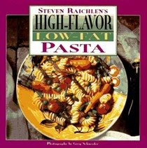 Steven Raichlen's High-Flavor Low-Fat Pasta