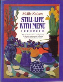 Still Life with Menu Cookbook: Fifty New Meatless Menus with Original Art