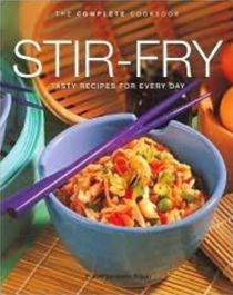 Stir-Fry (The Complete Cookbook Series): Tasty Recipes for Every Day