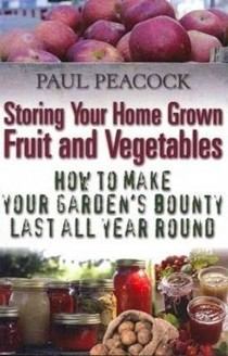 Storing Your Home Grown Fruit and Vegetables: How to Make Your Garden's Bounty Last All Year Round