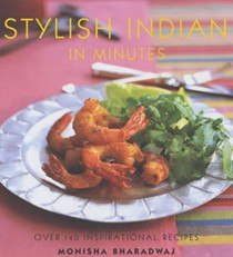 Stylish Indian in Minutes: Over 140 Inspirational Recipes