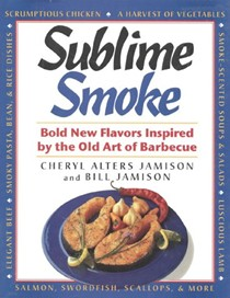 Sublime Smoke: Bold New Flavors Inspired by the Old Art of Barbecue