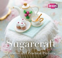 Sugarcraft: Quick and Easy Recipes