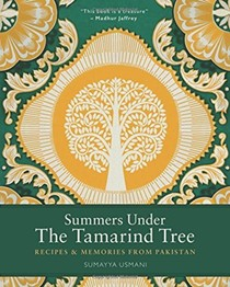 Summers Under the Tamarind Tree: Recipes & Memories from Pakistan