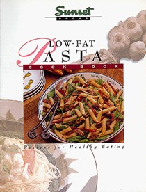 Sunset: Low-Fat Pasta Cookbook