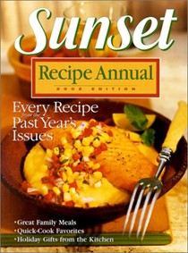 Sunset Recipe Annual: 2002 Edition: Every Recipe from the Past Year's Issues