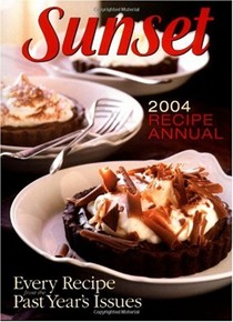 Sunset Recipe Annual 2004 Edition