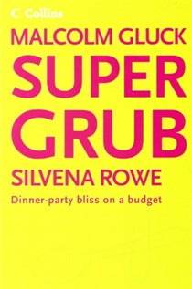 Super Grub: Dinner-party bliss on a budget