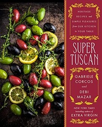 Super Tuscan: Heritage Recipes from Our Italian-American Kitchen