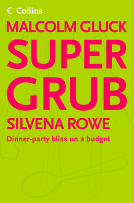 Supergrub: Dinner-party Bliss on a Budget