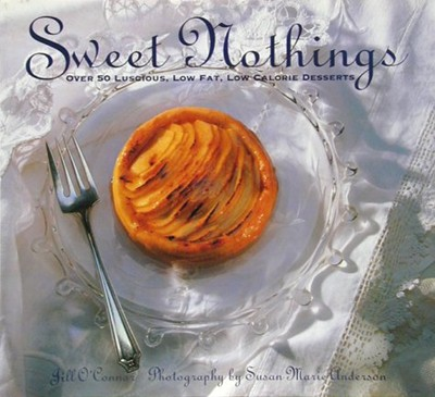 Sweet Nothings: Over 50 Luscious, Low Fat, Low Calorie Desserts