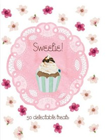 Sweetie!: 50 Delectable Treats