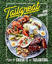 Tailgreat: How to Crush It at Tailgating