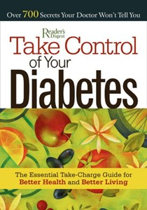 Take Control of Your Diabetes: The Essential Take-Charge Guide to Better Health and Better Living