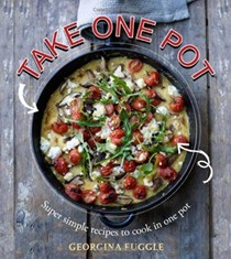 Take One Pot: Super Simple Recipes to Cook in One Pot