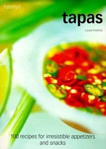 Tapas: 100 Recipes for Irresistible Appetizers and Snacks