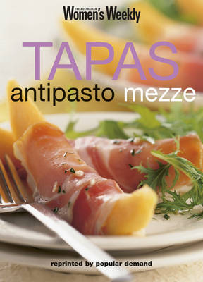 Tapas, Antipasto, Mezze (The Australian Women's Weekly Minis)
