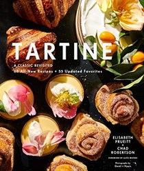Tartine: A Classic Revisited: 55 All-New Recipes, 60 Updated Favorites