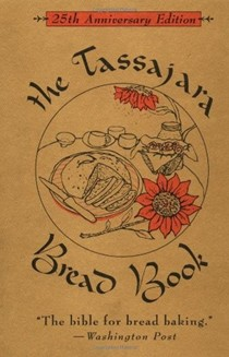 Tassajara Bread Book 25th Anniversary Edition