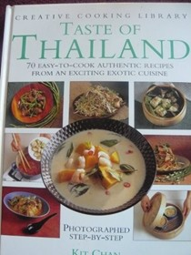 Taste of Thailand: 70 Easy-to-cook Authentic Recipes from an Exciting Exotic Cuisine