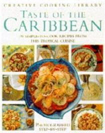 Taste of the Caribbean: 70 Simple-to-cook Recipes from This Tropical Cuisine