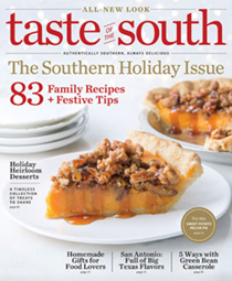 Taste of the South Magazine, Nov/Dec 2018: The Southern Holiday Issue