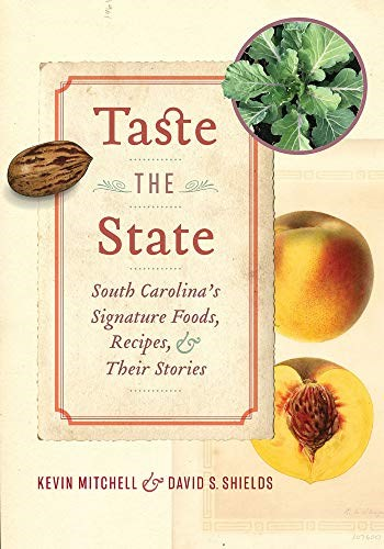 Taste the State: South Carolina's Signature Foods, Recipes, and Their Stories