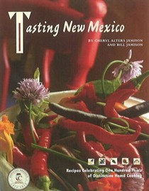 Tasting New Mexico: Recipes Celebrating One Hundred Years of Distinctive New Mexican Cooking