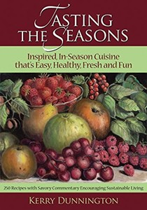 Tasting the Seasons: Inspired, In-Season Cuisine That's Easy, Healthy, Fresh and Fun