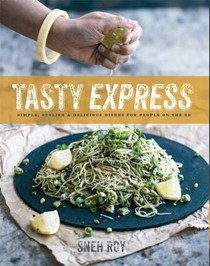 Tasty Express: Simple, Stylish & Delicious Dishes for People on the Go