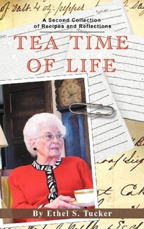 Tea Time of Life: A Second Collection of Recipes and Reflections