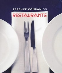 Terence Conran on Restaurants