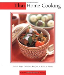Thai Home Cooking: The Essential Asian Kitchen Series