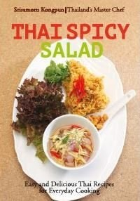 Thai Spicy Salad (Master Chef Series): Easy and Delicious Thai Recipes for Everyday Cooking
