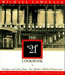 "The ""21"" Cookbook: Recipes and Lore from New York's Fabled Restaurant"