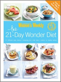 The 21-day Wonder Diet: Lose Up to 10kg in Three Weeks