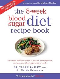 The 8-Week Blood Sugar Diet Recipe Book: 150 Simple Recipes to Help You Lose Weight Fast and Keep Your Blood Sugar Levels in Check