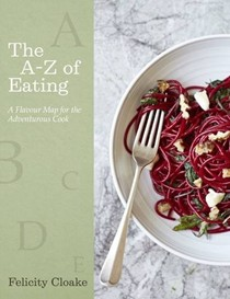 The A-Z of Eating: A Flavour Map for Adventurous Cooks