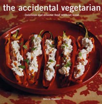The Accidental Vegetarian: Delicious and Eclectic Food Without Meat