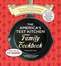 The America's Test Kitchen Family Cookbook, Third Edition: More Than 1,200 Kitchen-Tested Recipes