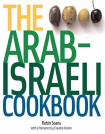 The Arab-Israeli Cookbook: The Recipes